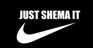 Just Shema It